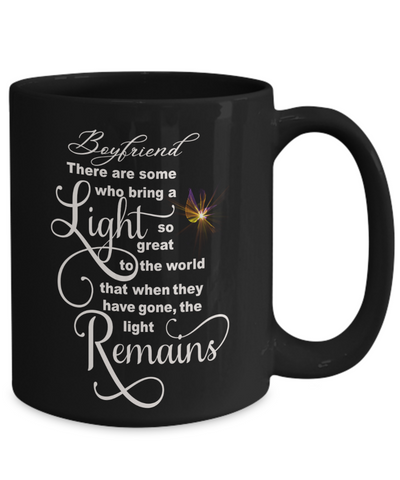 Boyfriend Memorial Some Bring a Light So Great It Remains Black Mug Gift In Loving Memory Cup