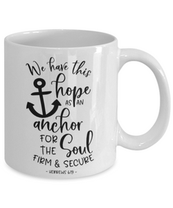 Faith Hebrews 6:19 Bible Verse Mug We Have This Hope as an Anchor For The Soul Christian Novelty Birthday Gifts Best Scripture Verse Quote Gifts Ceramic Coffee Tea Cup