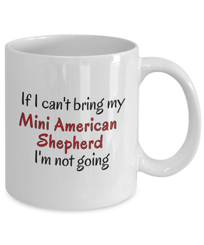Image of If I Cant Bring My Mini American Shepherd Dog Mug Novelty Birthday Gifts Cup for Men Women Humor Quotes Unique Work Ceramic Coffee Gifts