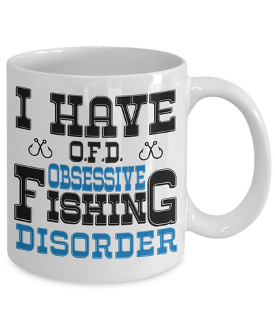 Obsessive Fishing Disorder OFD Mug Gift Humor Quote Fisher Addict Novelty Coffee Cup