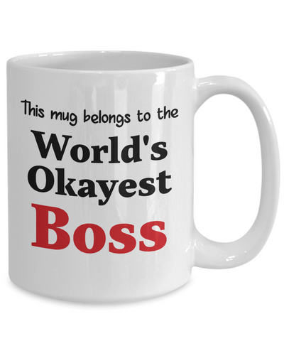 World's Okayest Boss Mug Occupational Gift Novelty Birthday Thank You Appreciation Ceramic Coffee Cup