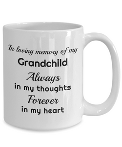 In Loving Memory of My Grandchild Mug Always in My Thoughts Forever in My Heart Memorial Ceramic Coffee Cup