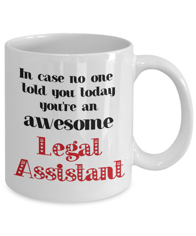 Image of Legal Assistant Occupation Mug In Case No One Told You Today You're Awesome Unique Novelty Appreciation Gifts Ceramic Coffee Cup