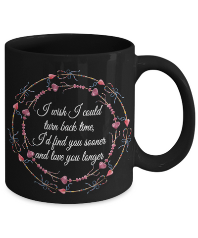 Image of Love You Longer Black Mug Gift Wish I Could Turn Back Time Novelty Birthday Valentine's Day Surprise Cup