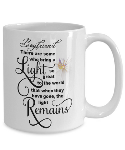 Boyfriend Memorial Some Bring a Light So Great It Remains Mug Gift In Loving Memory Cup