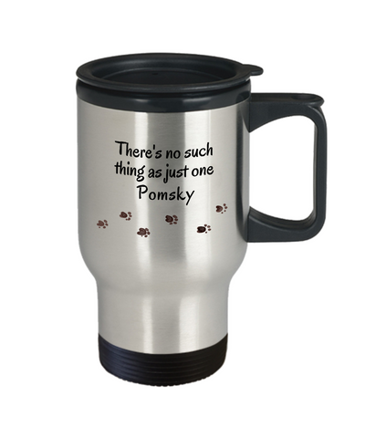 Image of Pomskies Travel Mug  There's No Such Thing as Just One Pomsky Unique Ceramic Dog Mug Gifts