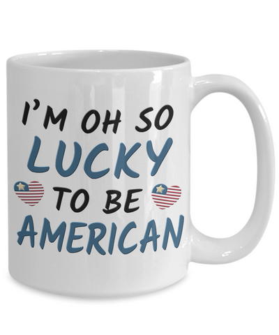 Oh So Lucky to be American Mug Gift Proud Patriotic America Novelty Cup