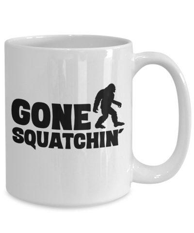 Image of Gone Squatchin' Mug Gift for Bigfoot Sasquatch Monster Hunters Ceramic Coffee Cup