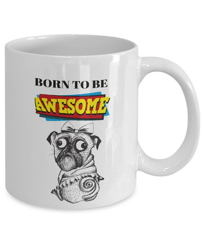 Image of Funny Bulldog Gift Mug Born To Be Awesome Fun Dog Mug Ceramic Coffee Cup