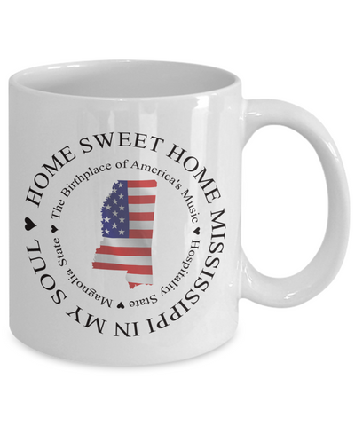 Image of Patriotic Mississippi Mug Home Sweet Home Mississippi In My Soul Unique Ceramic Cup Gifts