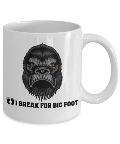 Image of Funny Bigfoot Mug I Break for Big Foot Ceramic Coffee Mug Gift for Fans Sasquatch Hunting