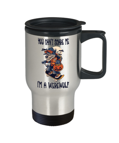 Image of You Can't Scare Me Werewolf Gift Travel Mug Halloween Novelty Coffee Cup