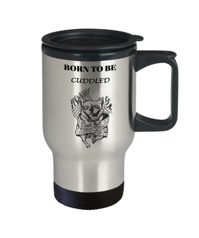 Image of Funny Bulldog Gift Coffee Mug Born To Be Cuddled Fun Dog Travel Cup Gifts