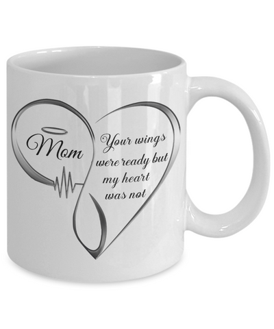 Mom Memorial Heart Mug Your Wings Were Ready My Heart Was Not Keepsake Coffee Cup