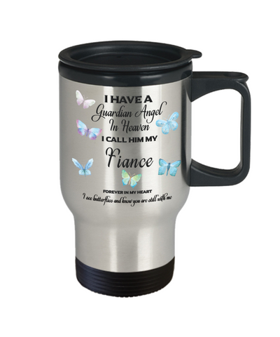Fiancé In Memorial Butterfly Gift Travel Mug With Lid  I Have a Guardian Angel in Heaven Forever in My Heart I see Butterflies and know you are still with me Loveing Memory Coffee Cup
