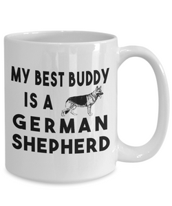 German Shepherd Mug My Best Buddy is an German Shepherd Gifts for Women and Men