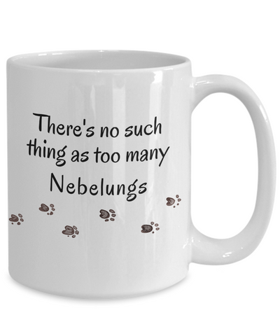 Image of Nebelung Mom Dad Mug  There's No Such Thing as Too Many Cats Unique Ceramic Coffee Mug Gifts for Animal Lovers