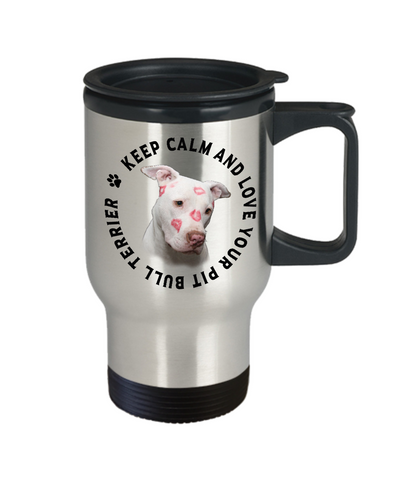 Image of Keep Calm and Love Your Pit Bull Terrier Travel Mug with Lid Gift for Dog Lovers