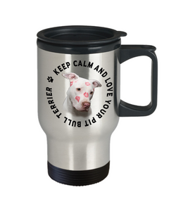 Keep Calm and Love Your Pit Bull Terrier Travel Mug with Lid Gift for Dog Lovers