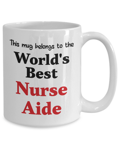 Image of World's Best Nurse Aide Mug Occupational Gift Novelty Birthday Thank You Appreciation Ceramic Coffee Cup