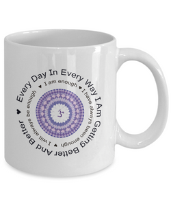 "Mantra Gift Mug for Friend, ""Every Day In Every Way I am Getting Better and Better"" Mantra Gift Mug"