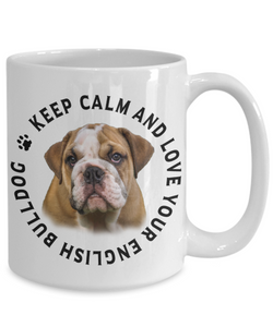 Keep Calm and Love Your English Bulldog Ceramic Mug Gift for Dog Lovers