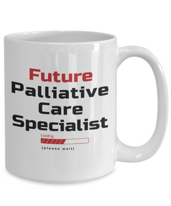 Funny Future Palliative Care Specialist Loading Please Wait Ceramic Coffee Mug for Men and Women Novelty Birthday Christmas Gift