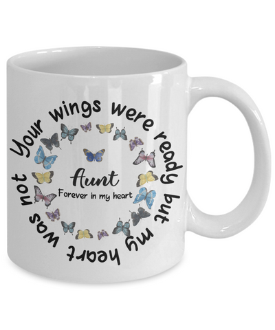 Aunt Memorial Butterfly Mug Your Wings Were Ready My Heart Was Not In Loving Memory Bereavement Gift for Support Coffee Cup