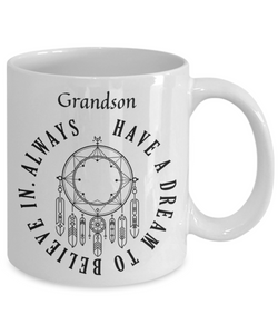 Dreamcatcher Grandson Mug Always Have a Dream to Believe In Novelty Birthday Christmas Gifts Ceramic Coffee Tea Cup
