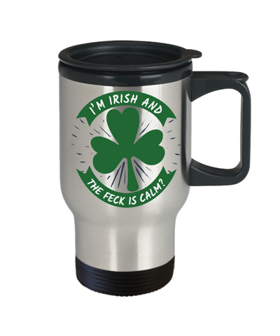 I'm Irish What the Feck is Calm Travel Mug St Patrick's Day Gift Ireland Paddy's Novelty Coffee Cup