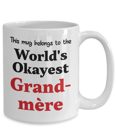 Image of World's Okayest Grand-mère Mug Family Gift Novelty Birthday Thank You Appreciation Ceramic Coffee Cup