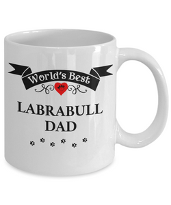 World's Best Labrabull Dad Cup Unique Dog Ceramic Coffee Mug Gifts for Men