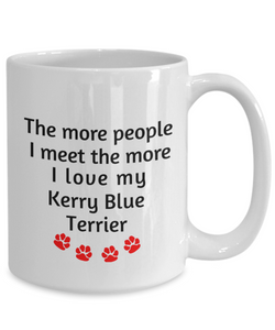 Kerry Blue Terrier Lover Mug The more people I meet the more I love my dog Novelty Birthday Gifts