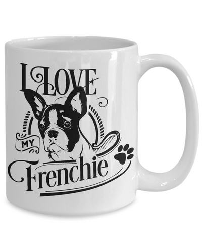 Image of I Love My Frenchie Dog Mug Gift French Bulldog Lover Mom Dad Coffee Cup