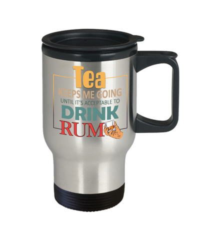Image of Tea Keeps Me Going Rum Drinker Addict Travel Coffee Mug With Lid Novelty Birthday Christmas Gifts for Men and Women Tea Cup