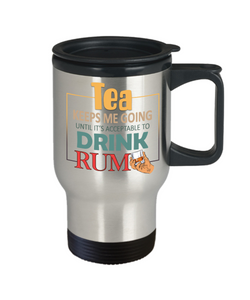 Tea Keeps Me Going Rum Drinker Addict Travel Coffee Mug With Lid Novelty Birthday Christmas Gifts for Men and Women Tea Cup