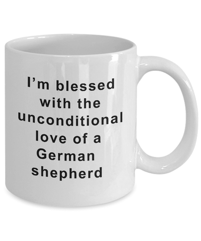Image of German Shepherd Mug I'm Blessed With the Unconditional Love of a German Shepherd