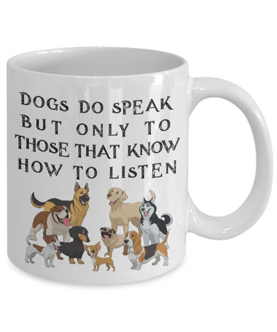 Image of Funny Dog Mug Dogs do speak.. Coffee Mug Gifts for Dog Lovers