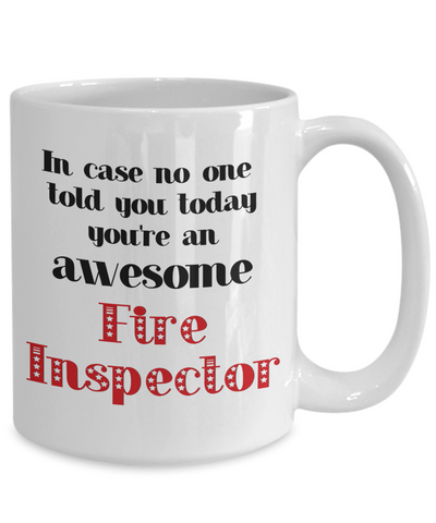 Image of Fire Inspector Occupation Mug In Case No One Told You Today You're Awesome Unique Novelty Appreciation Gifts Ceramic Coffee Cup