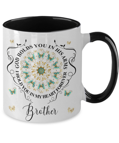 Brother In Loving Memory Mug Memorial Turquoise Butterfly Mandala God Holds You in His Arms Mandala Two-Tone Cup
