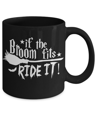 Image of Halloween If Broom Fits Ride It Black Mug Funny Gift Spooky Haunted Novelty Coffee Cup
