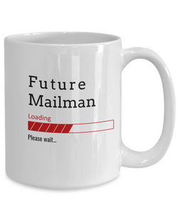 Funny Future Mailman Loading Please Wait Coffee Mug Gifts for Men  and Women Ceramic Tea Cup