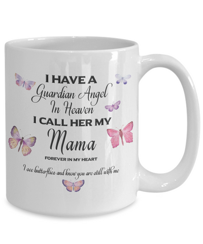 Image of In Remembrance Gift Mug Guardian Angel in Heaven I Call Her My Mama Mother Memory Coffee Cup