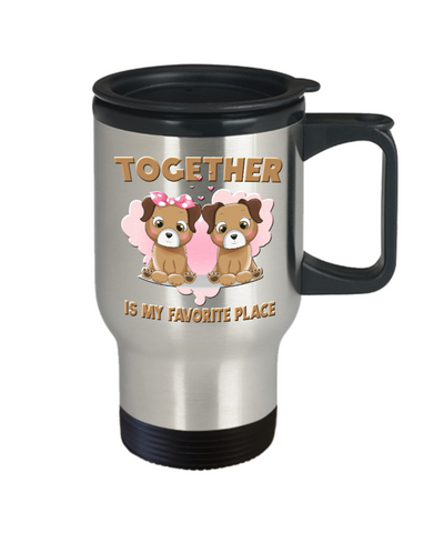 Image of Together is My Favorite Place Dog Travel Mug Gift Love You Surprise on Valentine's Day Birthday Novelty Cup