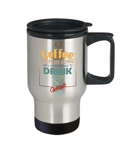 Coffee Keeps Me Going Cocktails Drinker Addict Travel Mug With Lid Novelty Birthday Christmas Gifts for Men and Women Tea Cup