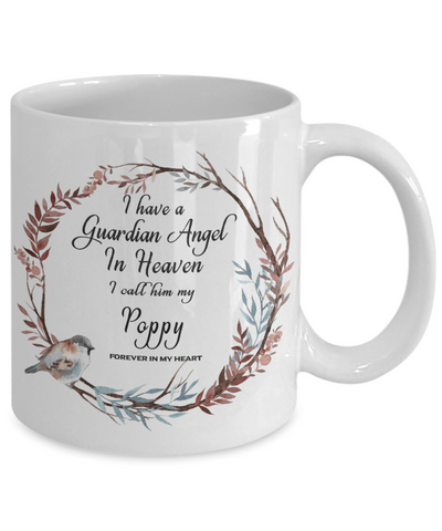 In Remembrance Gift Mug I Have a Guardian Angel in Heaven I Call Him My Poppy Forever in My Heart for Loveing Memory Ceramic Coffee Cup