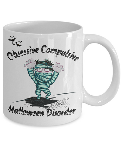Obsessive Compulsive Halloween Disorder Mummy Mug Funny Decor Novelty Gifts Ceramic Coffee Tea Cup
