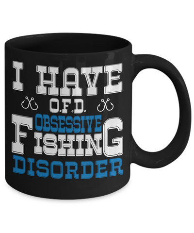 Obsessive Fishing Disorder OFD Black Mug Gift Humor Quote Fisher Addict Novelty Hobby Coffee Cup