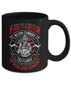 Firefighter Gift, U S Firefighter, We Run Towards The Flames, ... Coffee Mug