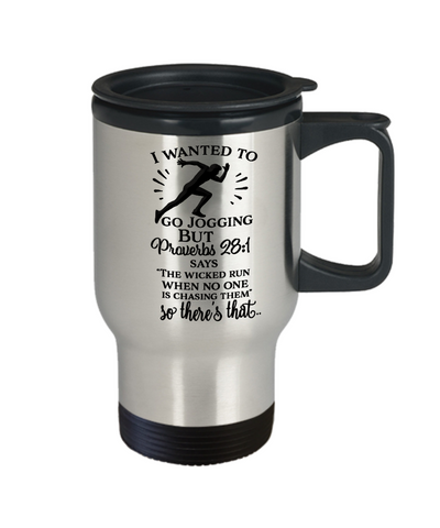 Image of Funny Coffee Travel Mug With Lid Wanted to Go Jogging Proverbs 28:1..Funny Coffee Mugs